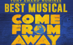 "SORRY YOU MISSED: ""Come From Away"" – Wednesday, November 1st"